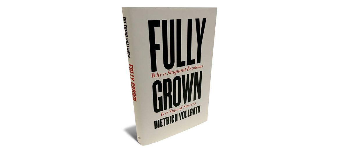 "POSTPONED - Dietrich Vollrath, Author of ""Fully Grown: Why a Stagnant Economy is a Sign of Success"" to Speak March 19 at UNC Asheville - News And Events 