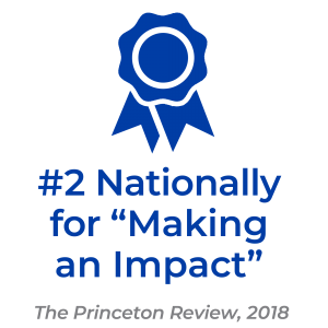 "#2 Nationally for ""Making an Impact"" by The Princeton Review, 2018"